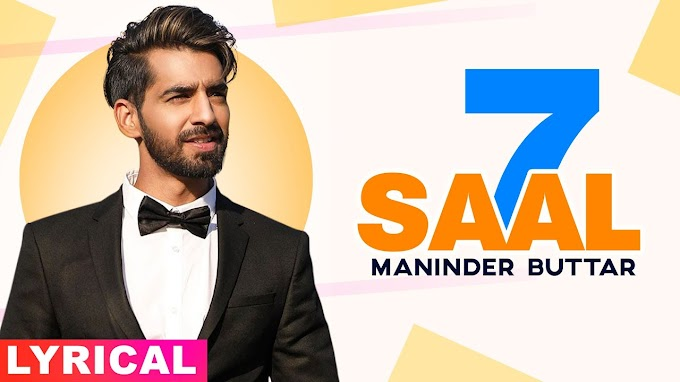 7 Saal Song Lyrics - Maninder Buttar Ft. Bling Singh