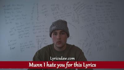 Munn I hate you for this Lyrics