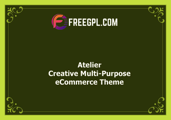 Atelier - Creative Multi-Purpose eCommerce Theme Nulled Download Free