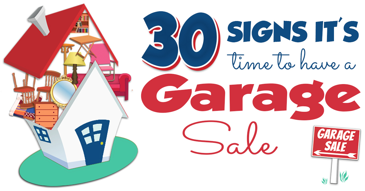 30 Signs it's Time to Have a Garage Sale