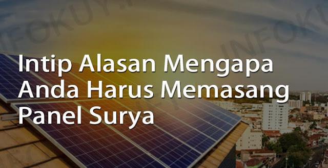 alasan mengapa anda harus memasang panel surya