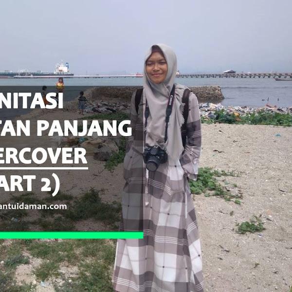 Sanitasi Kecamatan Panjang Undercover Part 2