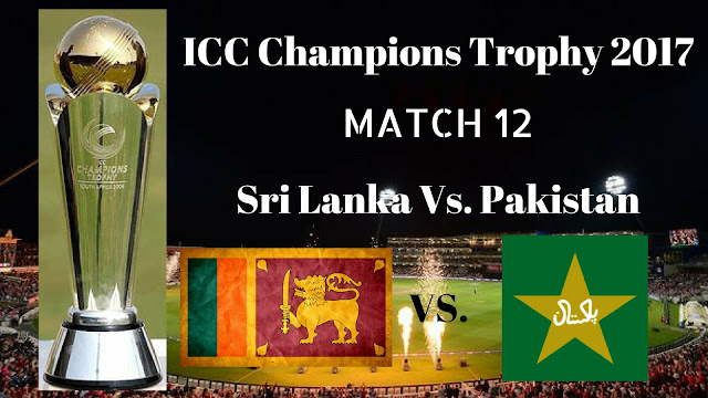 SL Vs. Pak, Sri Lanka Vs. Pakistan, 12th Match Live Streaming ICC Champions Trophy 2017