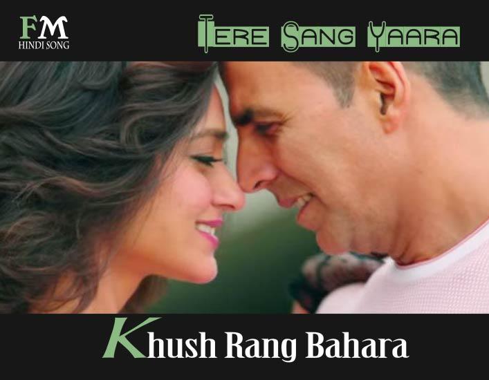 Tere-Sang-Yaara-Khush-Rang-Bahara-Rustom-(2016)