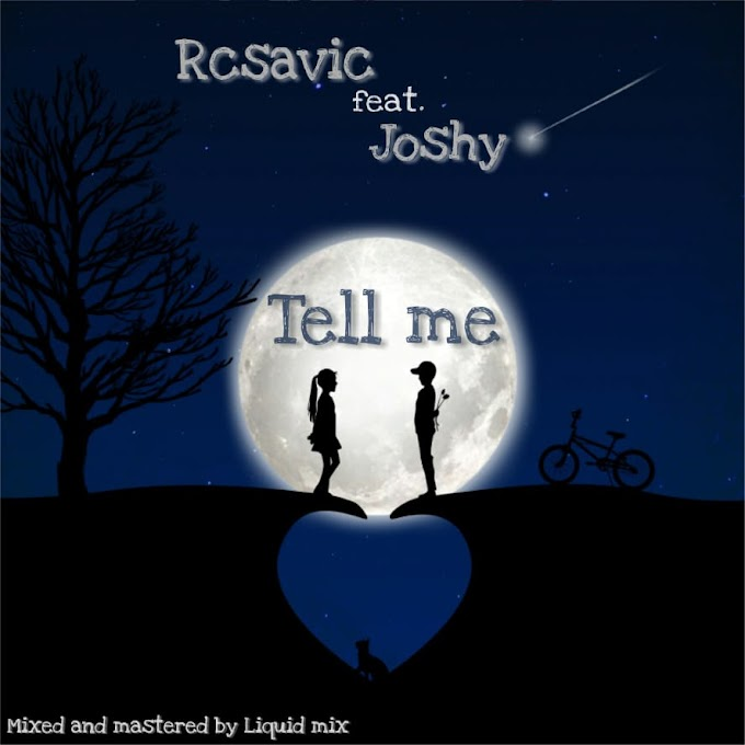 MUSIC: RcSavic Ft. JoShy - Tell Me