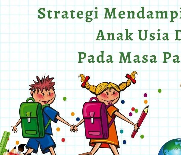 Strategi Mendampingi Belajar Anak Usia Dini Pada Masa Pandemi
