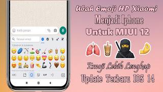 Cara Mengubah Emoji Android Menjadi Iphone Untuk Xiaomi MIUI 12