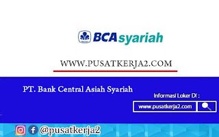 Lowongan Kerja PT Bank BCA Syariah November 2020