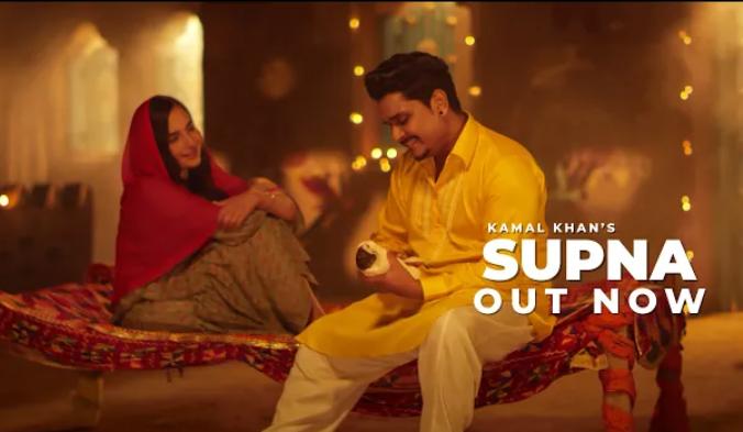 Supna Lyrics - Kamal Khan - Download Video or MP3 Song
