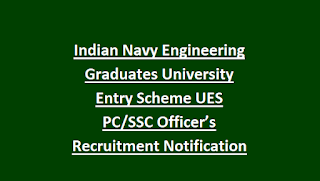 Indian Navy Engineering Graduates University Entry Scheme UES PC SSC Officer's Recruitment Notification SSB Interview
