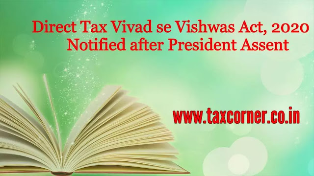 direct-tax-vivad-se-vishwas-act-2020-notified-after-president-assent