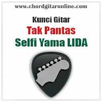 Chord Kunci Gitar Selfi Yamma LIDA Tak Pantas