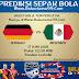 Prediksi Jerman Vs Meksiko 17 Juni 2018 [Piala Dunia 2018]