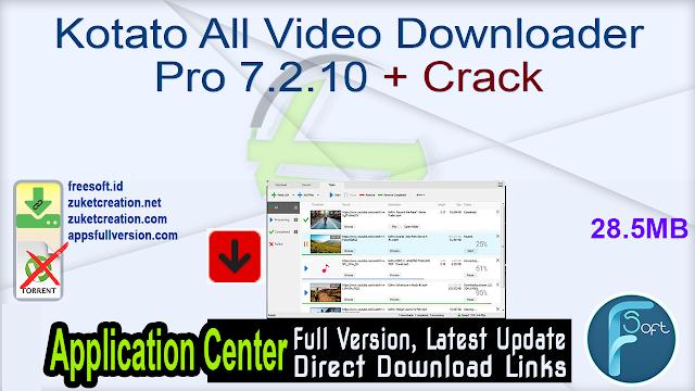 Kotato All Video Downloader Pro 7.2.10 + Crack