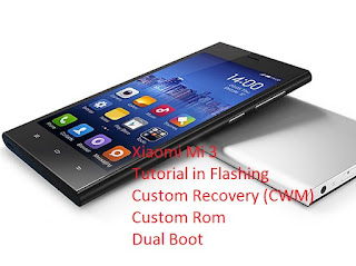 How to Flash Custom Recovery (CWM), Dual Boot, and Flash Custom Rom in Xiaomi Mi 3  Main Picture