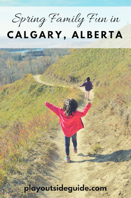 Spring Family Fun in Calgary, Alberta