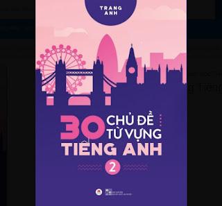 30 Chủ Đề Từ Vựng Tiếng Anh (Tập 2) ebook PDF EPUB AWZ3 PRC MOBI