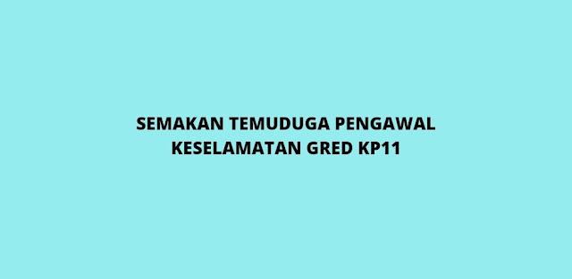 Semakan Temuduga Pengawal Keselamatan KP11 (2021)