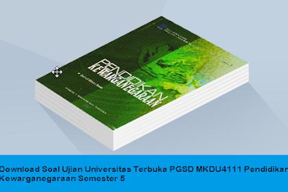Download Soal Ujian Universitas Terbuka PGSD MKDU 4111 Pendidikan Kewarganegaraan Semester 5