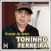 Toninho Ferreira - Doente de Amor