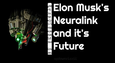 Neuralink In the Future, Will Humans Become Cyborgs In the Future?