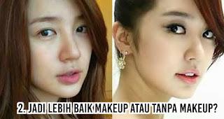 Jadi Lebih baik Makeup atau Tanpa Makeup?