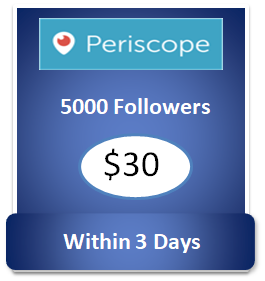 5000 buy Periscope Followers