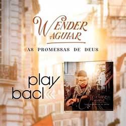 Baixar Música Gospel As Promessas de Deus (Playback) - Wender Aguiar Mp3
