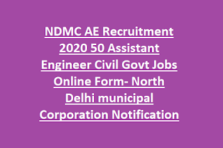 NDMC AE Recruitment 2020 50 Assistant Engineer Civil Govt Jobs Online Form- North Delhi municipal Corporation Notification