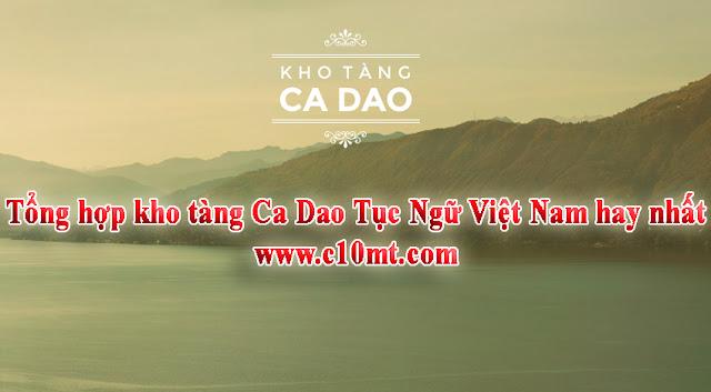 Tổng hợp kho tàng Ca Dao Tục Ngữ Việt Nam hay nhất