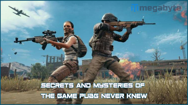 Secrets and mysteries of the game Pubg never knew