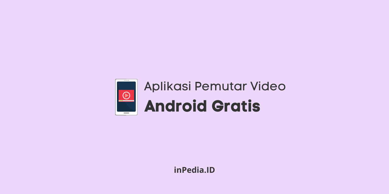 aplikasi pemutar video android gratis, aplikasi pemutar video offline android, cara nonton video offline di android
