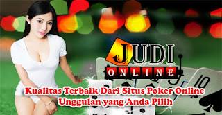 Kualitas Terbaik Dari Situs Poker Online Unggulan yang Anda Pilih