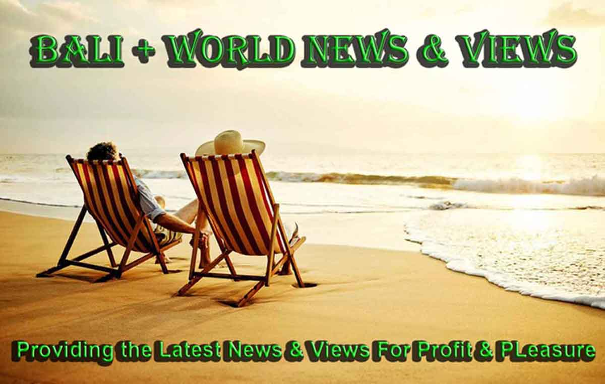 Bali + World News & Views