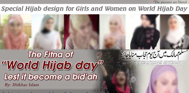 Islamic reasoning - The Fitna of World Hijab Day: Lest it become another Bid'ah  - Iftikhar Islam