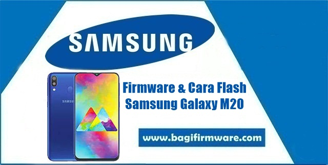 Firmware dan Cara Flash Samsung Galaxy M20 SM-M205G Indonesia