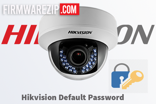 Hikvision Default Password