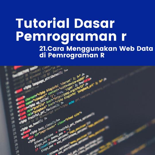 Tutorial R : Cara Menggunakan Web Data di Pemrograman R