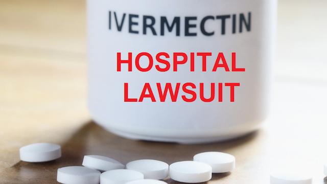 ivermectin hospital lawsuit