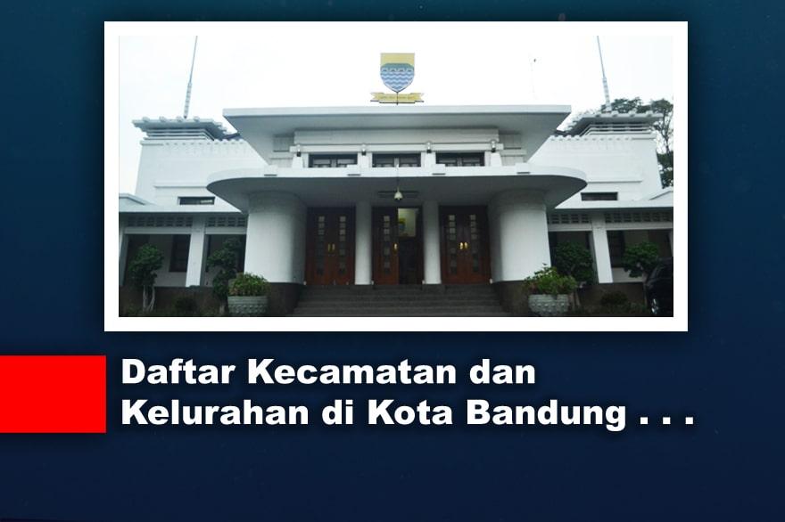 Daftar Kecamatan dan Kelurahan di Kota Bandung