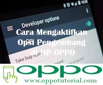 Cara Mengaktifkan Opsi Pengembang di HP OPPO