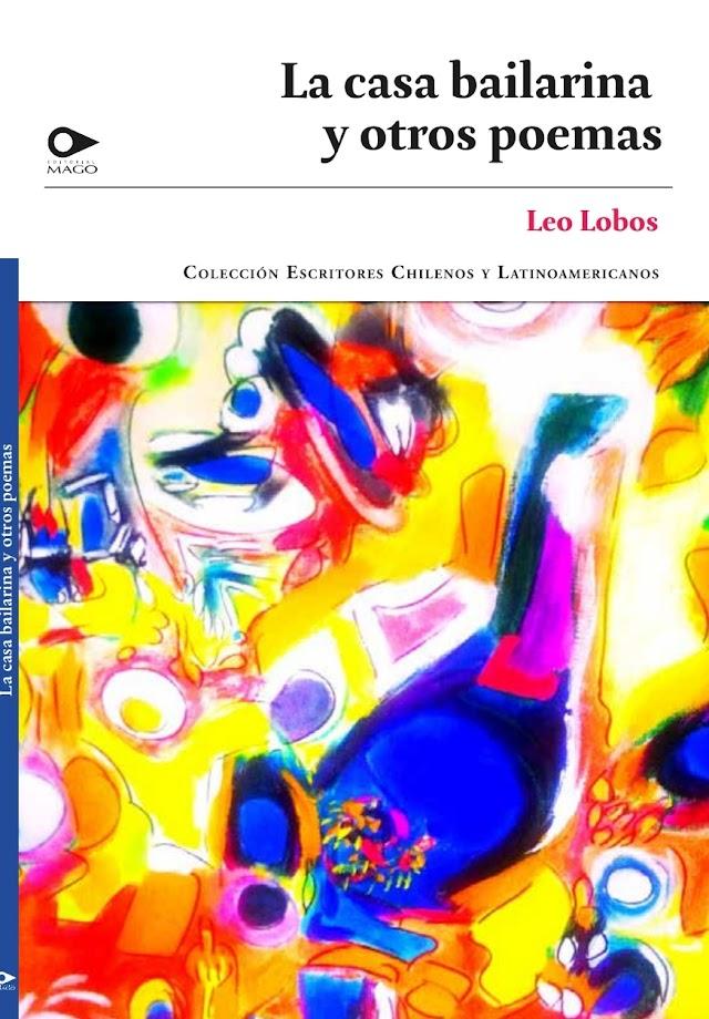 LA CASA BAILARINA Y OTROS POEMAS DE LEO LOBOS por Horacio Eloy