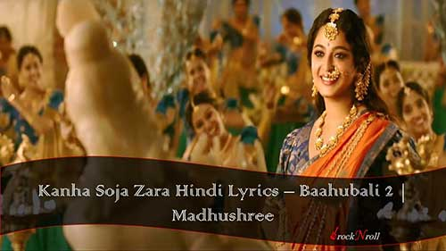 Kanha-Soja-Zara-Hindi-Lyrics-Baahubali-2-Madhushree