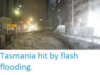 https://sciencythoughts.blogspot.com/2018/05/tasmania-hit-by-flash-flooding.html