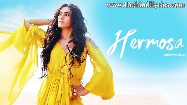 Hermosa Lyrics – Aastha Gill