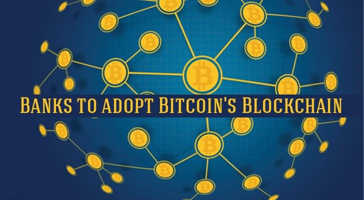 Worlds 9 Biggest Banks To Adopt Bitcoins Blockchain Technology