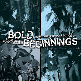 BOLD BEGINNINGS: Louisville Punk 1978-1983