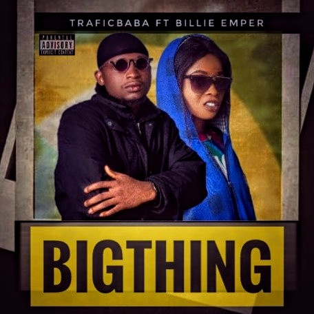 [MUSIC] TRAFICBABA FT BILLIE EMPER - BIGTHING