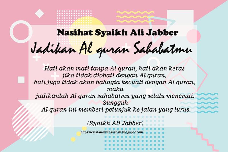 Jadikan Al quran Sahabatmu