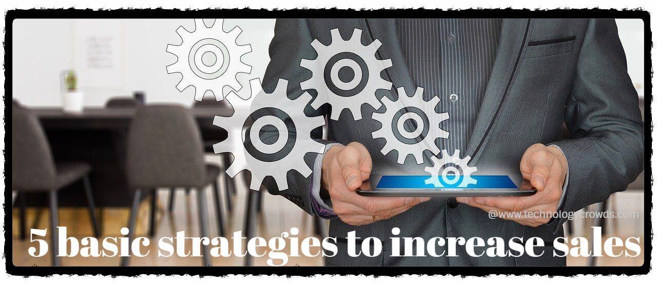 5 basic strategies to increase sales